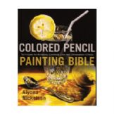 Brush and Pencil Coloured Pencil Painting Bible
